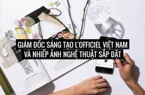 Giám đốc sáng tạo L'Officiel Việt Nam và nhiếp ảnh nghệ thuật sắp đặt