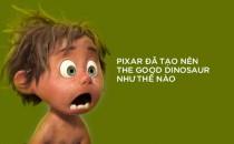 Pixar đã tạo nên thế giới trong The Good Dinosaur như thế nào?