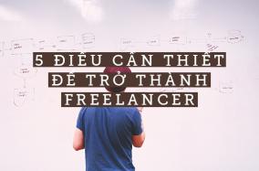 5 điều cần thiết để trở thành Freelancer
