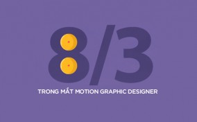 Ngày phụ nữ 8/3 trong mắt của Motion Graphic Designer