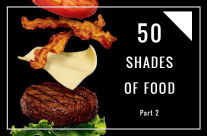50 shades of food: Part 2