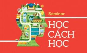 """""""Học cách học"""" – Seminar miễn phí dành cho bạn trẻ"""