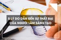 5 lý do dẫn đến sự thất bại của những người làm sáng tạo