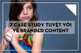 7 case studies tuyệt vời về branded content