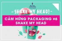 Cảm hứng packaging #06: Shake my head