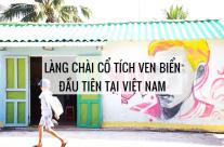 Bất ngờ xuất hiện làng chài cổ tích ven biển đầu tiên tại Việt Nam