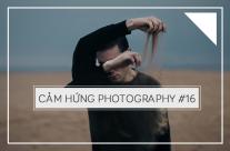 Cảm hứng Photography #16