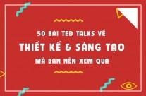 50 bài TED Talks về thiết kế và sáng tạo mà bạn nên xem (P.1)