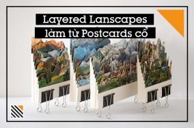 Layered lanscapes làm từ Postcards cổ