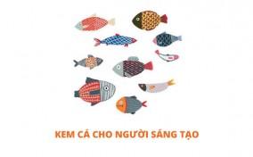 Kem cá cho người sáng tạo