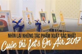 Cuộc thi Let's On Air 2017: Mãn Nhãn Với Những Tác Phẩm Xuất Sắc Nhất