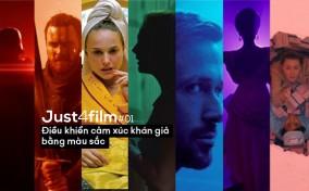 Just4Film #1: Điều khiển cảm xúc của khán giả bằng màu sắc