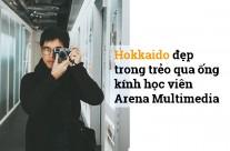 Hokkaido đẹp trong trẻo qua ống kính học viên Arena Multimedia