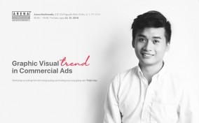 [HCM–22.12] Workshop: Graphic Visuals Trend in Commercial Ads (Xu hướng hình ảnh trong Quảng cáo thương mại)
