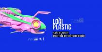 """Dự án cộng đồng """"Loài Plastic"""", khi nhựa bắt đầu tuyên chiến với con người"""