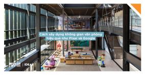 Cách xây dựng không gian văn phòng hiệu quả như Pixar và Google